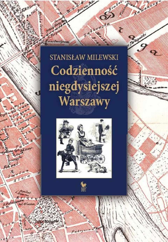Codzienność niegdysiejszej Warszawy - Ebook (Książka EPUB) do pobrania w formacie EPUB
