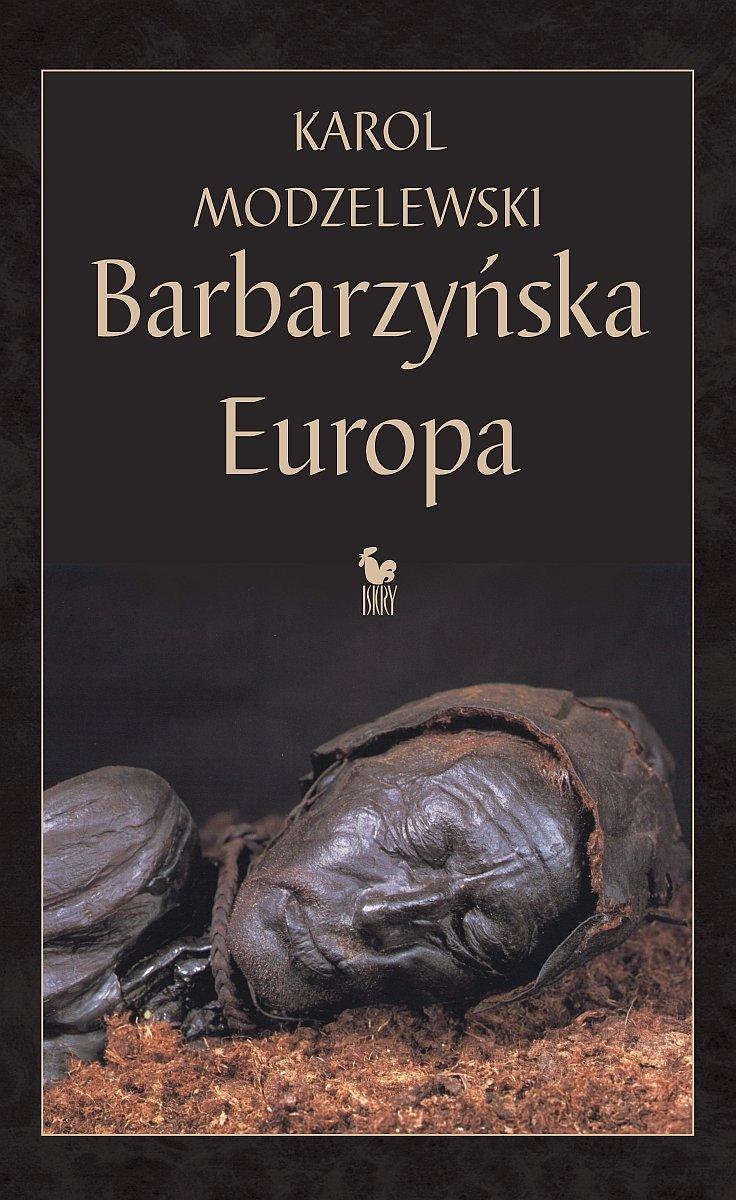 Barbarzyńska Europa - Ebook (Książka na Kindle) do pobrania w formacie MOBI