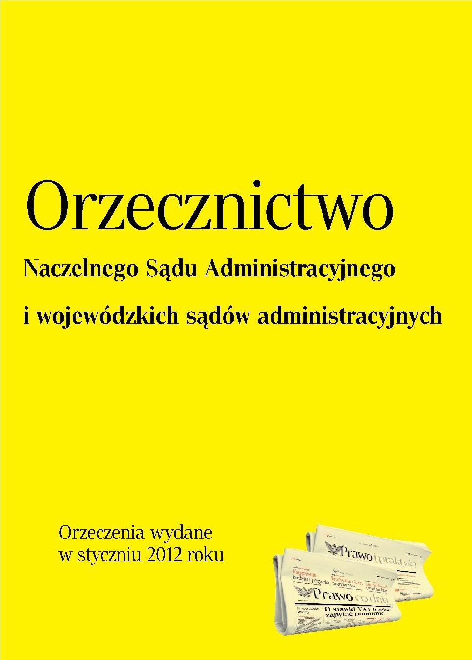 Orzecznictwo NSA i WSA - styczeń 2012 - Ebook (Książka PDF) do pobrania w formacie PDF