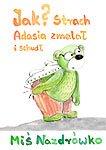 Miś Nazdrówko. Jak strach Adasia zmalał i schudł - Ebook (Książka EPUB) do pobrania w formacie EPUB