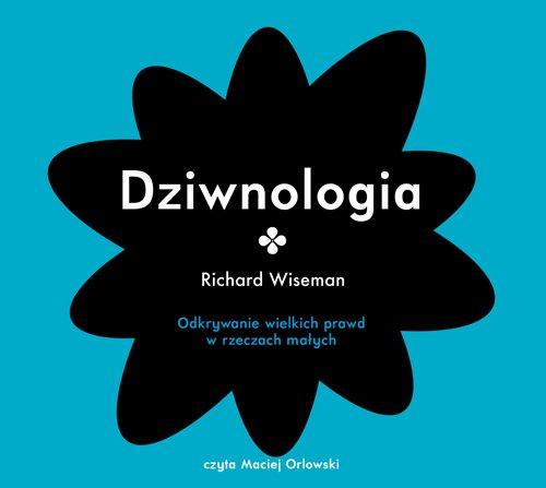 Dziwnologia. Odkrywanie wielkich prawd w rzeczach małych - Audiobook (Książka audio MP3) do pobrania w całości w archiwum ZIP