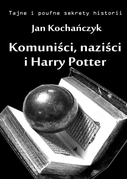 Komuniści, naziści i Harry Potter - Ebook (Książka na Kindle) do pobrania w formacie MOBI