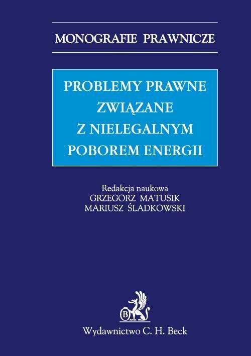 Problemy prawne związane z nielegalnym poborem energii - Ebook (Książka PDF) do pobrania w formacie PDF
