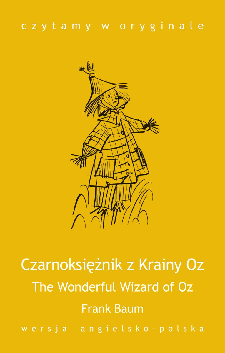 The Wonderful Wizard of Oz / Czarnoksiężnik z Krainy Oz - Ebook (Książka na Kindle) do pobrania w formacie MOBI