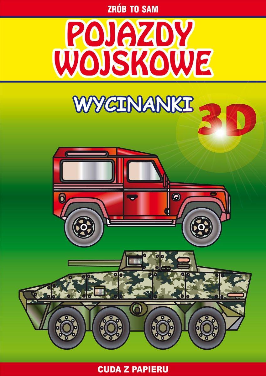 Pojazdy wojskowe. Wycinanki 3D. Zrób to sam. Cuda z papieru - Ebook (Książka PDF) do pobrania w formacie PDF