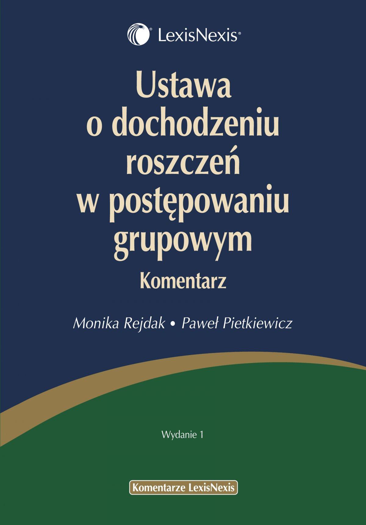 Ustawa o dochodzeniu roszczeń w postępowaniu grupowym. Komentarz - Ebook (Książka PDF) do pobrania w formacie PDF