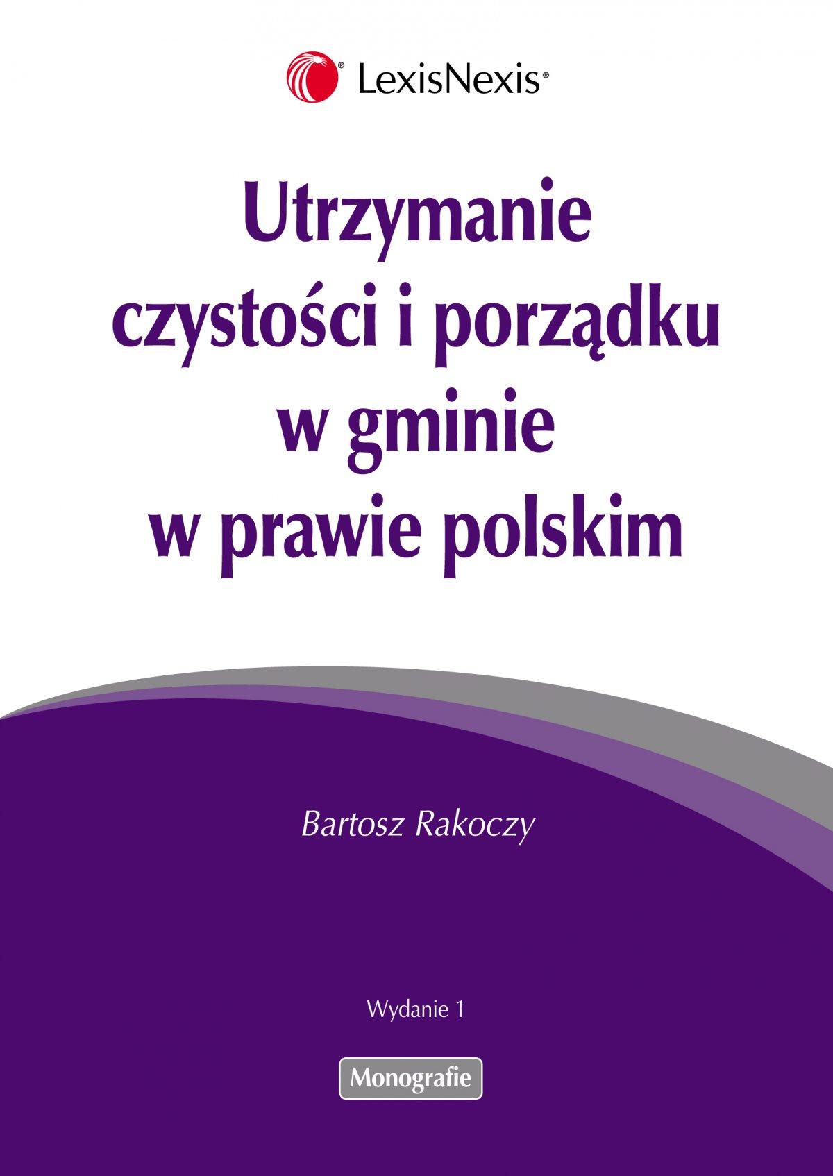 Utrzymanie czystości i porządku w gminie w prawie polskim - Ebook (Książka PDF) do pobrania w formacie PDF
