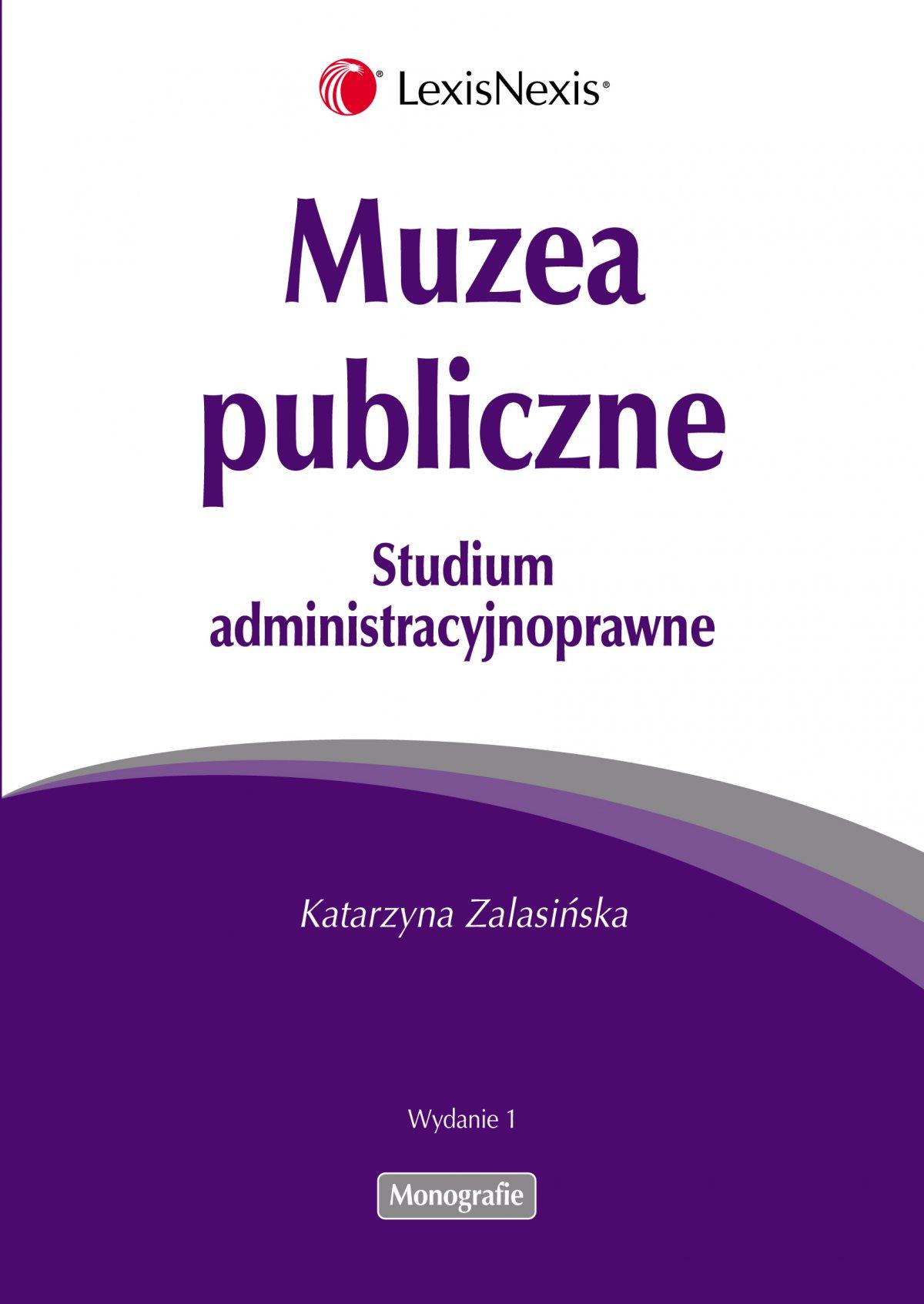 Muzea publiczne. Studium administracyjnoprawne - Ebook (Książka PDF) do pobrania w formacie PDF