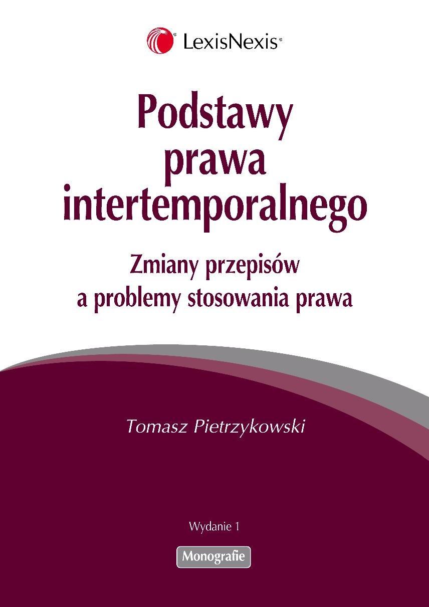 Podstawy prawa intertemporalnego. Zmiany przepisów a problemy stosowania prawa - Ebook (Książka PDF) do pobrania w formacie PDF