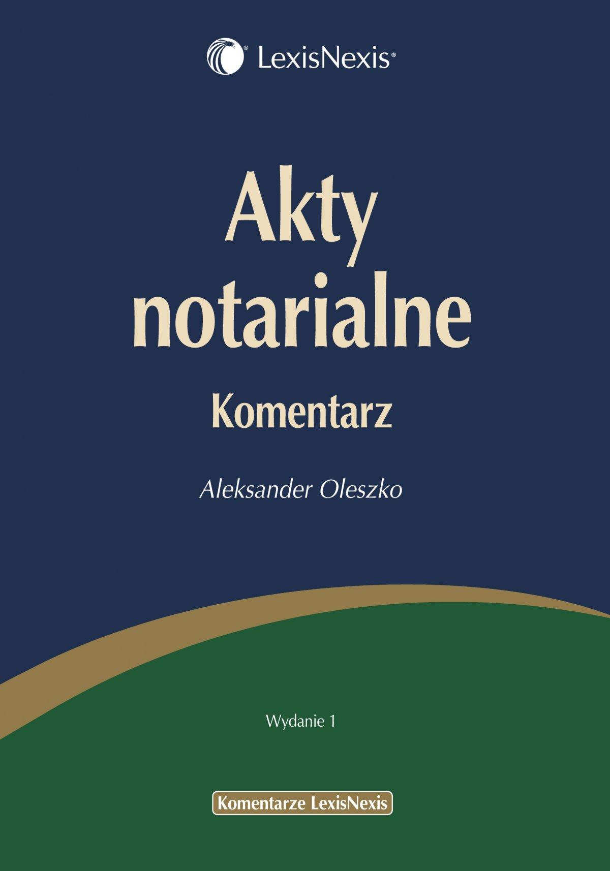 Akty notarialne. Komentarz - Ebook (Książka PDF) do pobrania w formacie PDF