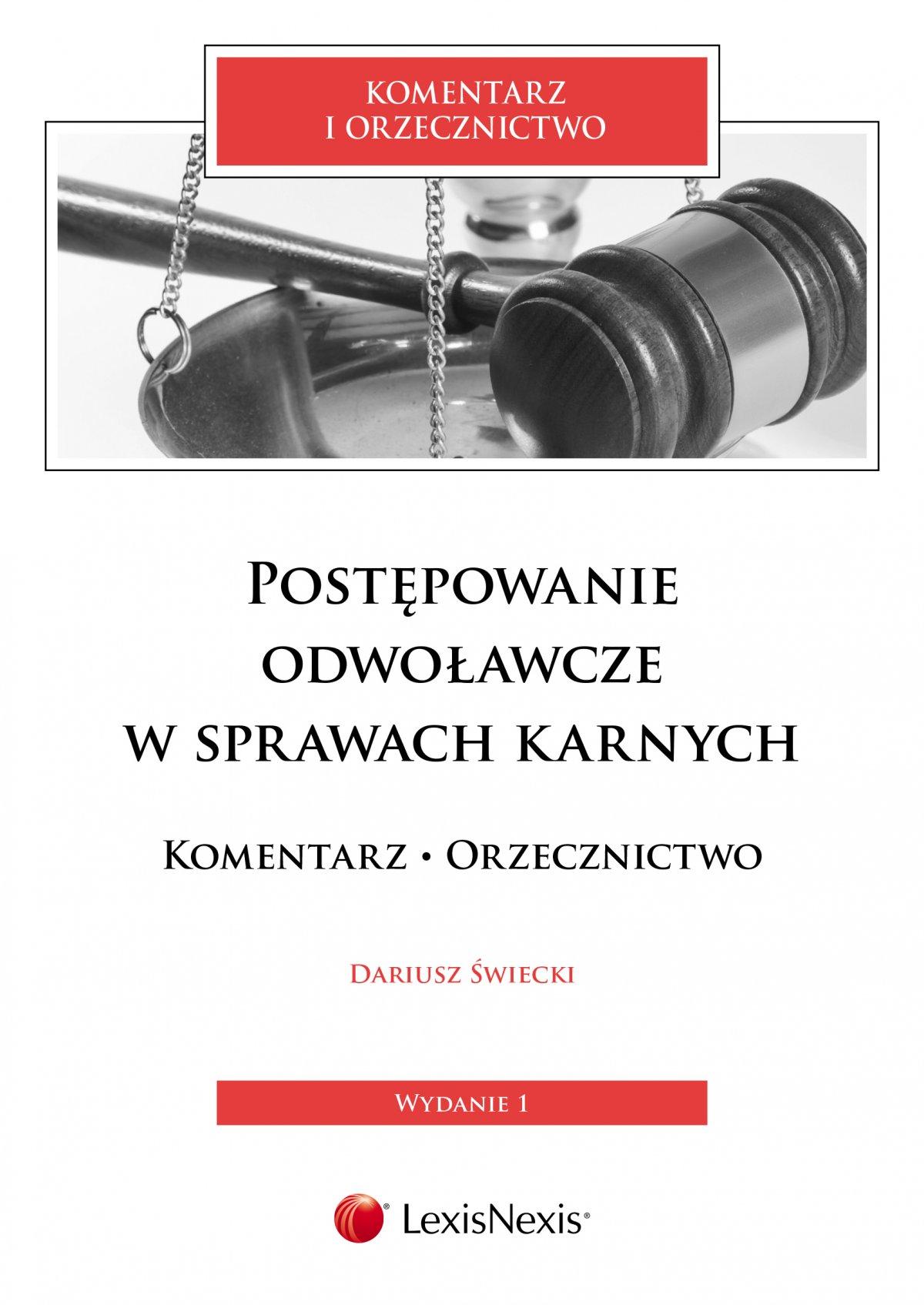Postępowanie odwoławcze w sprawach karnych. Komentarz. Orzecznictwo - Ebook (Książka EPUB) do pobrania w formacie EPUB