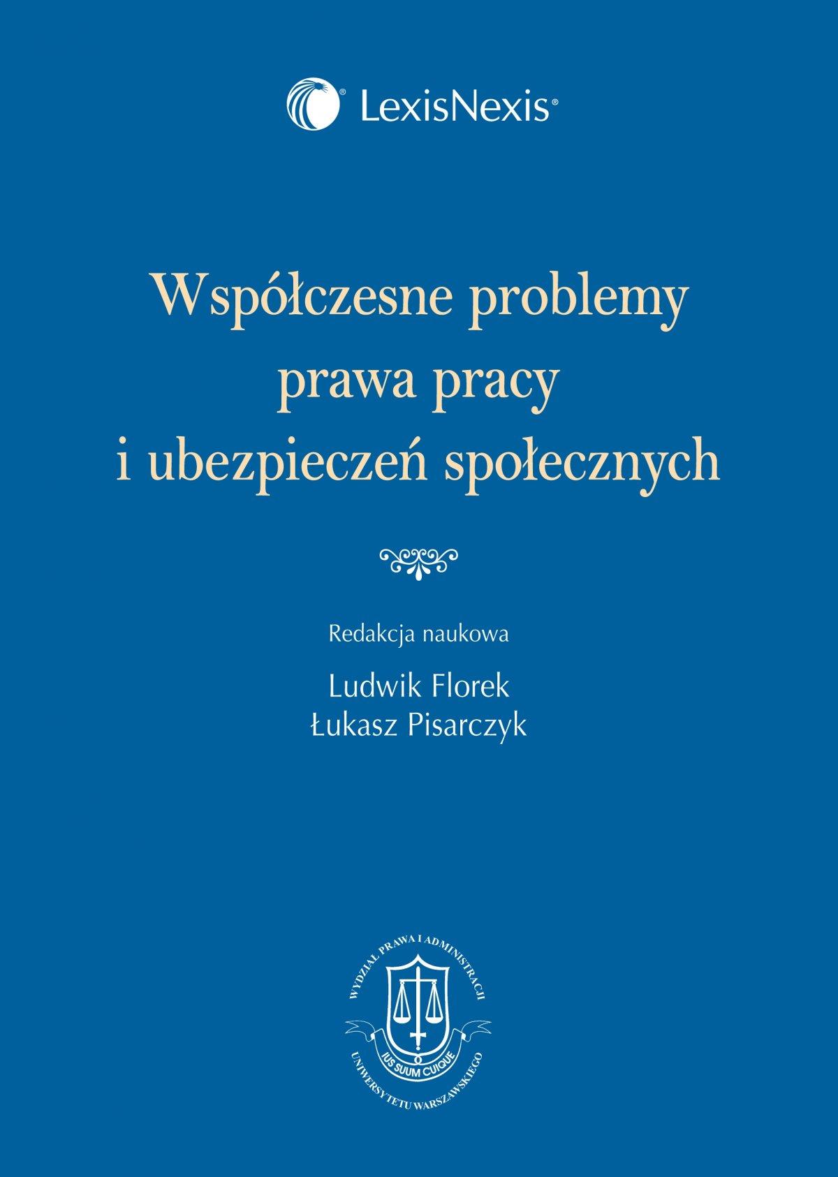 Współczesne problemy prawa pracy i ubezpieczeń społecznych - Ebook (Książka PDF) do pobrania w formacie PDF