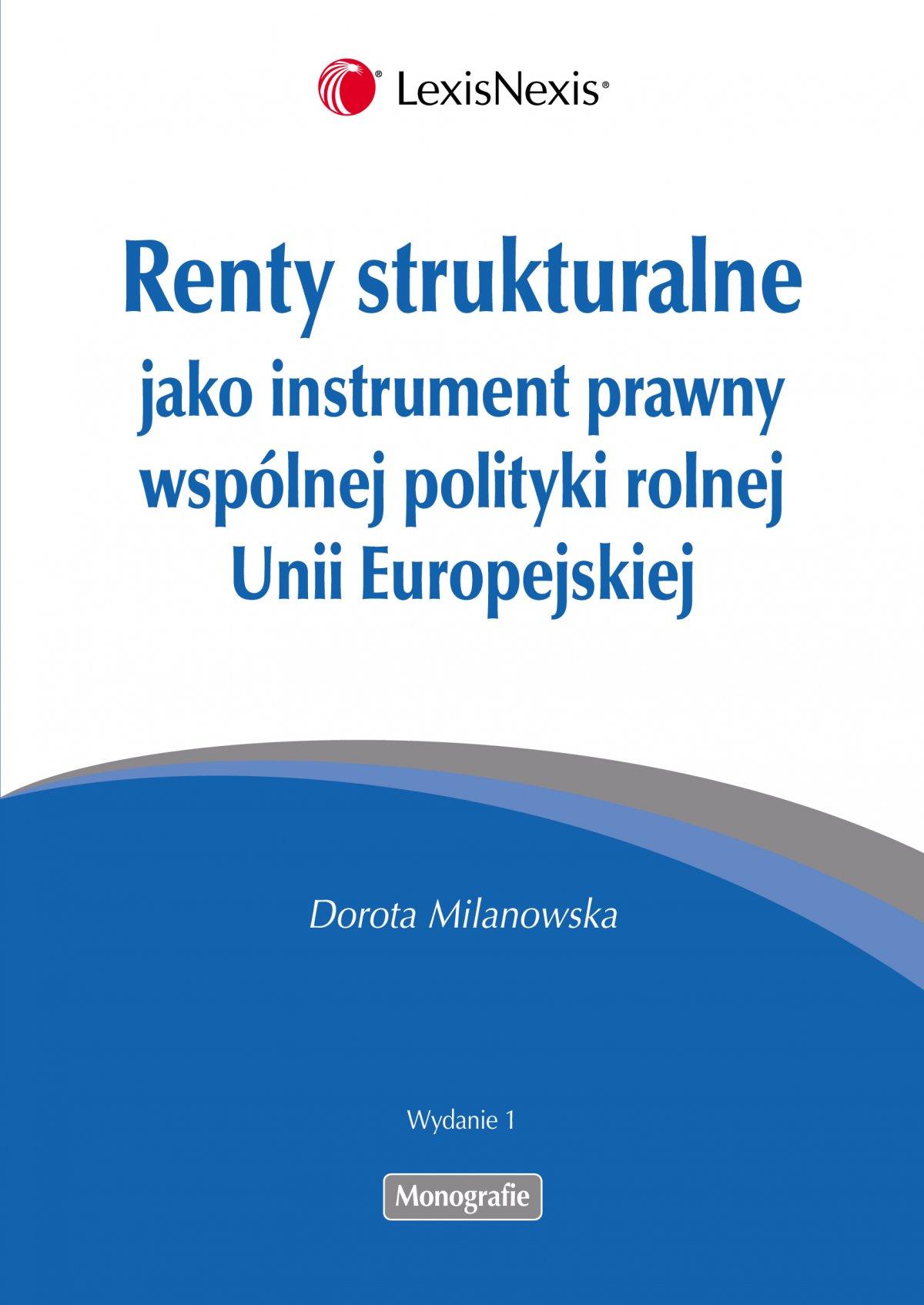 Renty strukturalne jako instrument prawny polityki rolnej Unii Europejskiej - Ebook (Książka EPUB) do pobrania w formacie EPUB