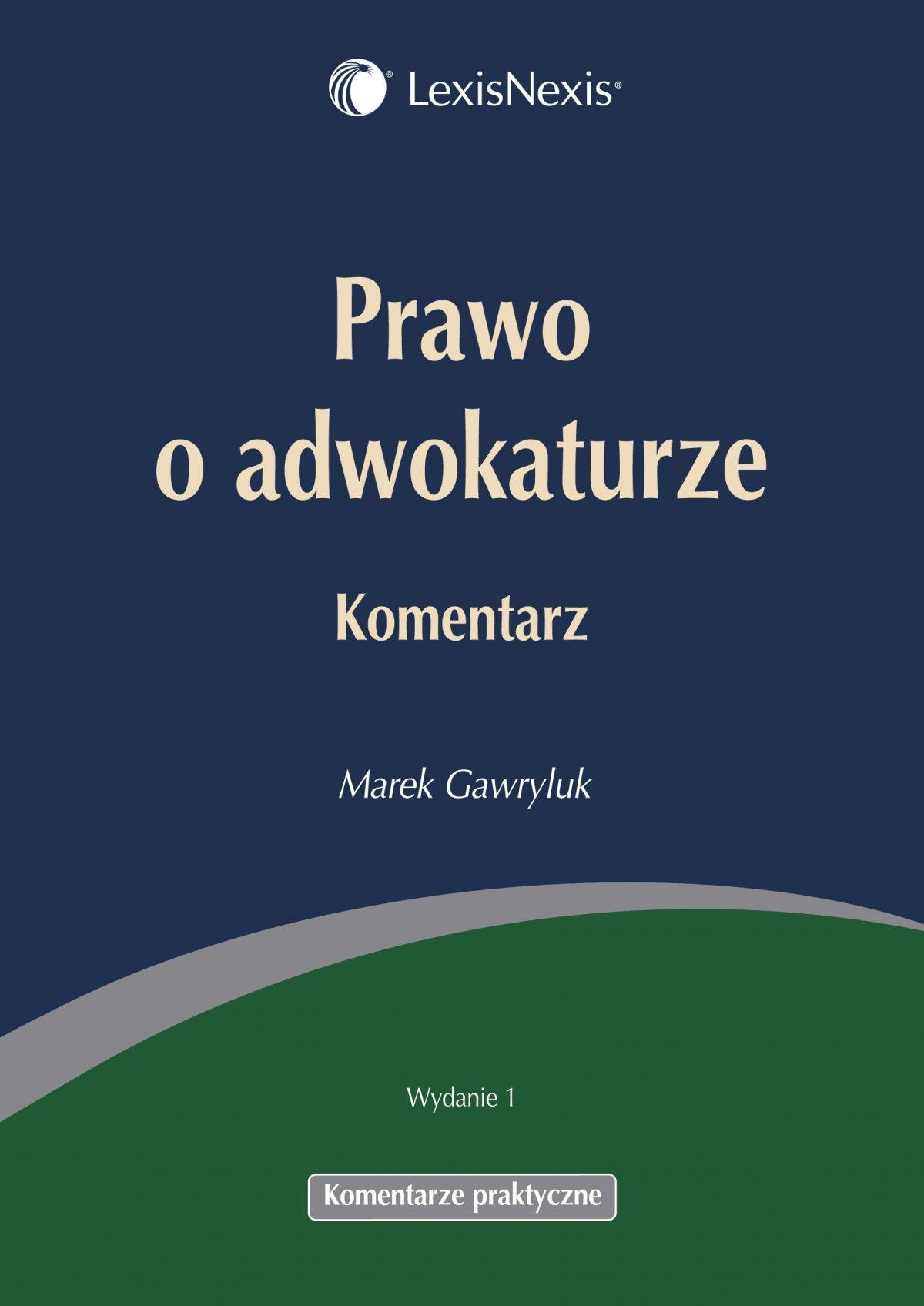 Prawo o adwokaturze. Komentarz - Ebook (Książka PDF) do pobrania w formacie PDF