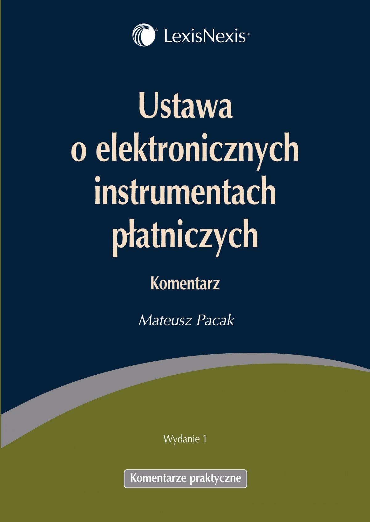 Ustawa o elektronicznych instrumentach płatniczych. Komentarz - Ebook (Książka PDF) do pobrania w formacie PDF