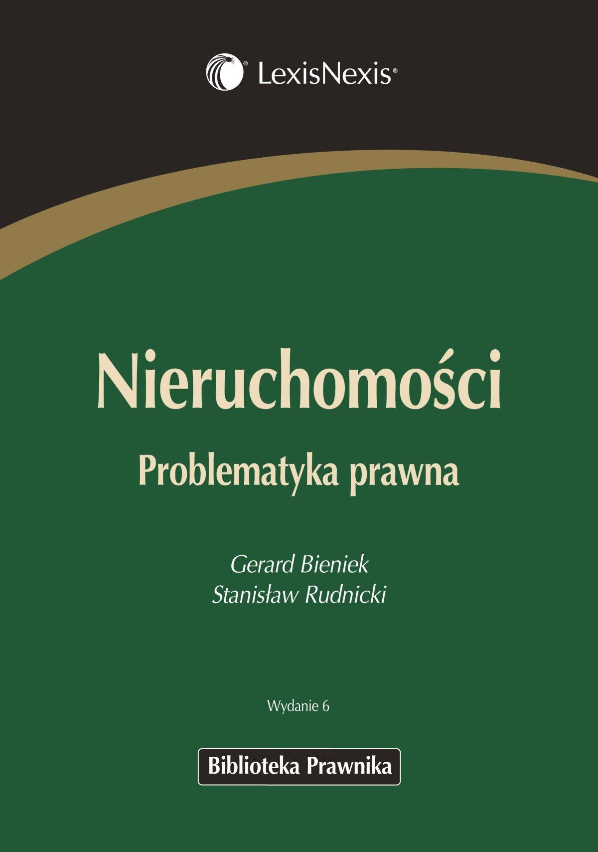 Nieruchomości. Problematyka prawna. Wydanie 6 - Ebook (Książka PDF) do pobrania w formacie PDF