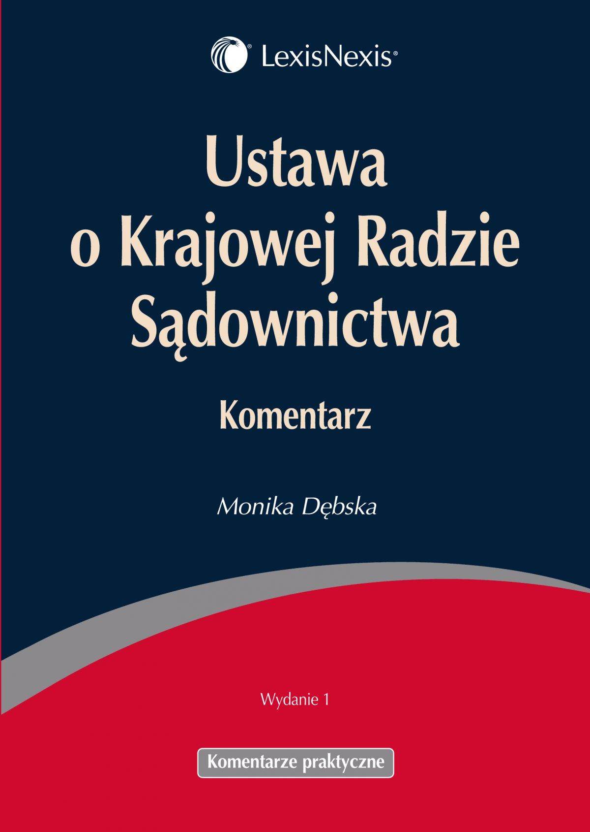 Ustawa o Krajowej Radzie Sądownictwa. Komentarz - Ebook (Książka PDF) do pobrania w formacie PDF