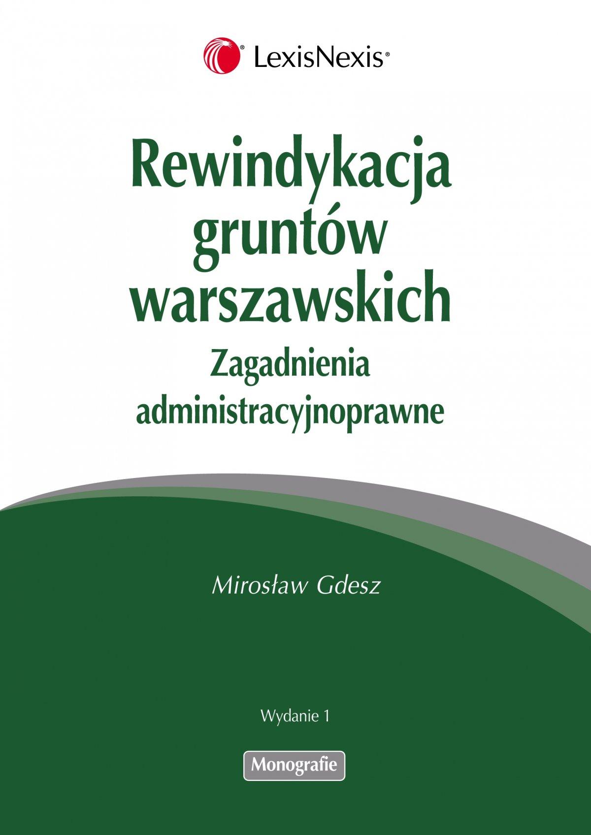 Rewindykacja gruntów warszawskich. Zagadnienia administracyjnoprawne - Ebook (Książka PDF) do pobrania w formacie PDF