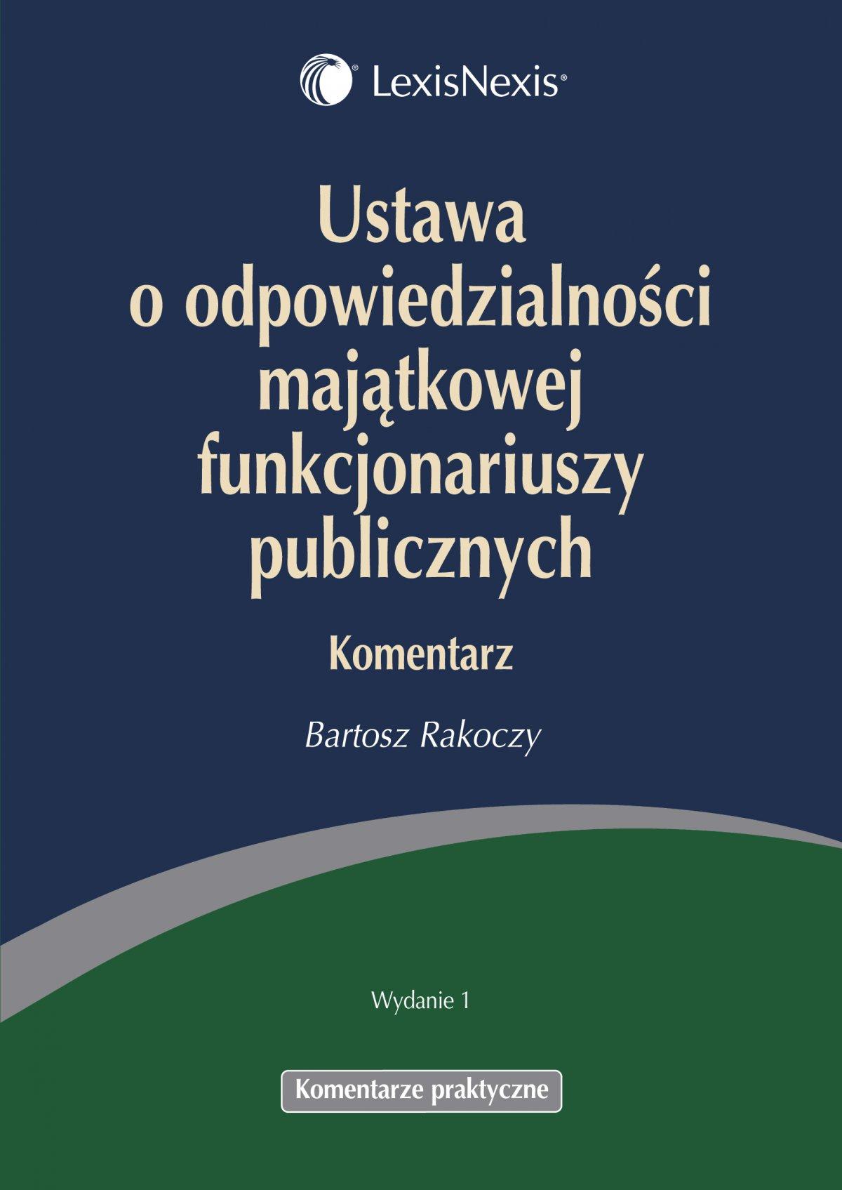 Ustawa o odpowiedzialności majątkowej funkcjonariuszy publicznych. Komentarz - Ebook (Książka PDF) do pobrania w formacie PDF