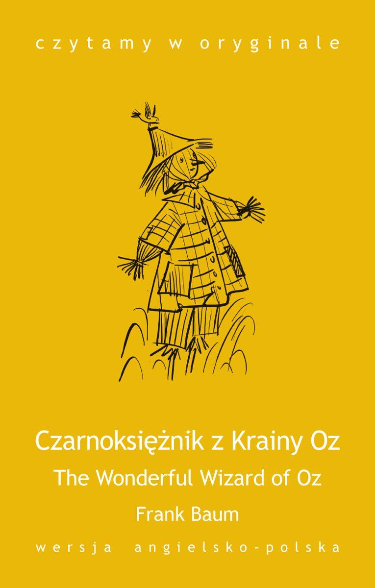 The Wonderful Wizard of Oz / Czarnoksiężnik z Krainy Oz - Ebook (Książka EPUB) do pobrania w formacie EPUB
