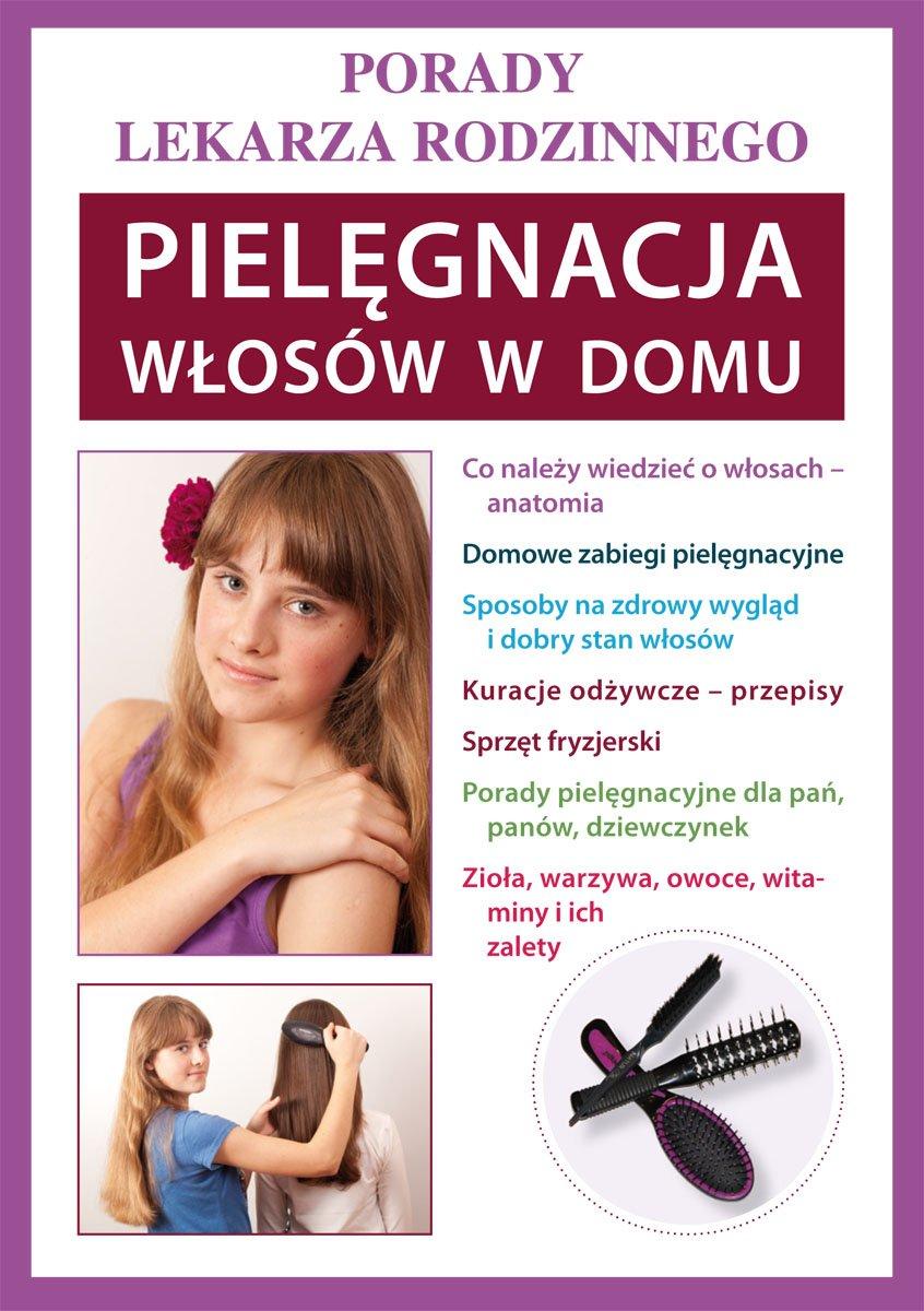 Pielęgnacja włosów w domu. Porady lekarza rodzinnego - Ebook (Książka PDF) do pobrania w formacie PDF