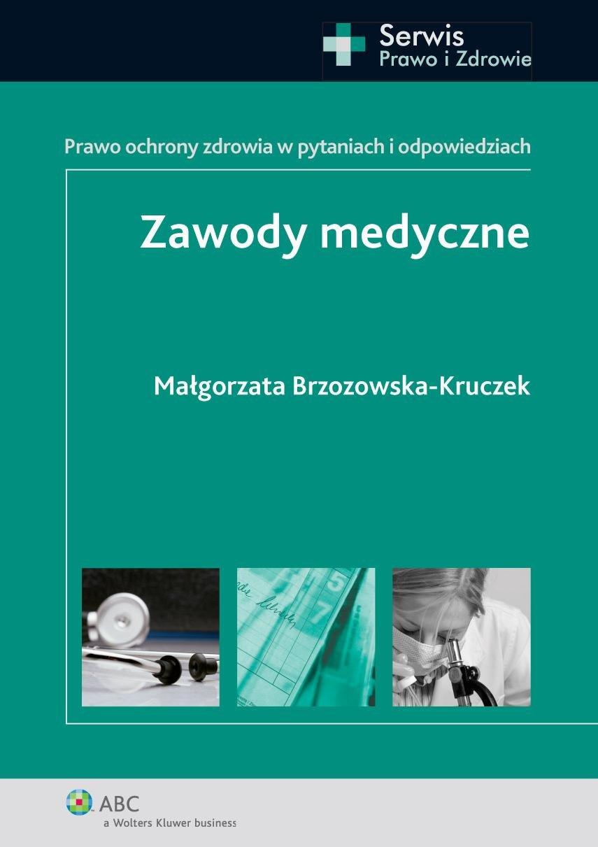 Zawody medyczne. Prawo ochrony zdrowia w pytaniach i odpowiedziach - Ebook (Książka PDF) do pobrania w formacie PDF
