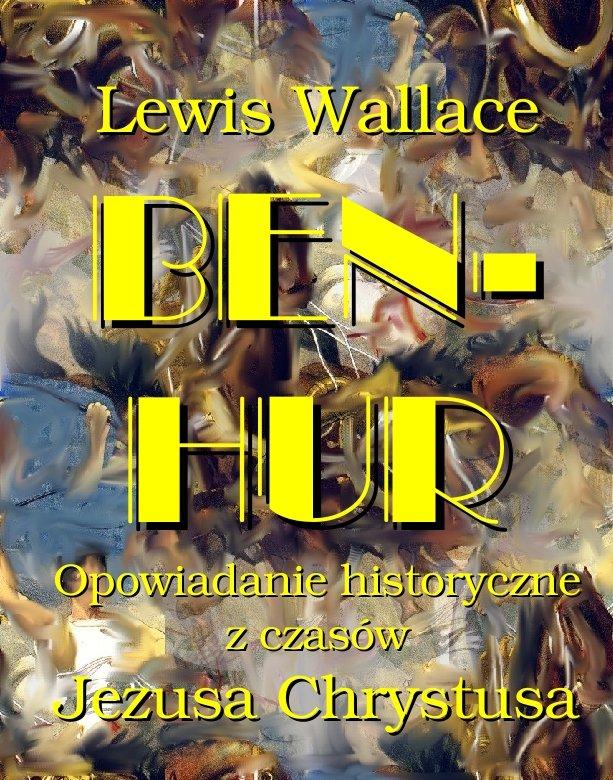 Ben Hur. Opowiadanie historyczne z czasów Jezusa Chrystusa - Ebook (Książka EPUB) do pobrania w formacie EPUB