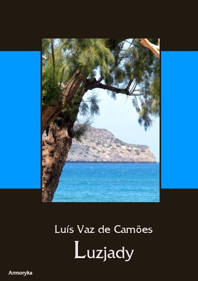Luzjady (Os Lusĭadas). Epos w dziesięciu pieśniach - Ebook (Książka na Kindle) do pobrania w formacie MOBI