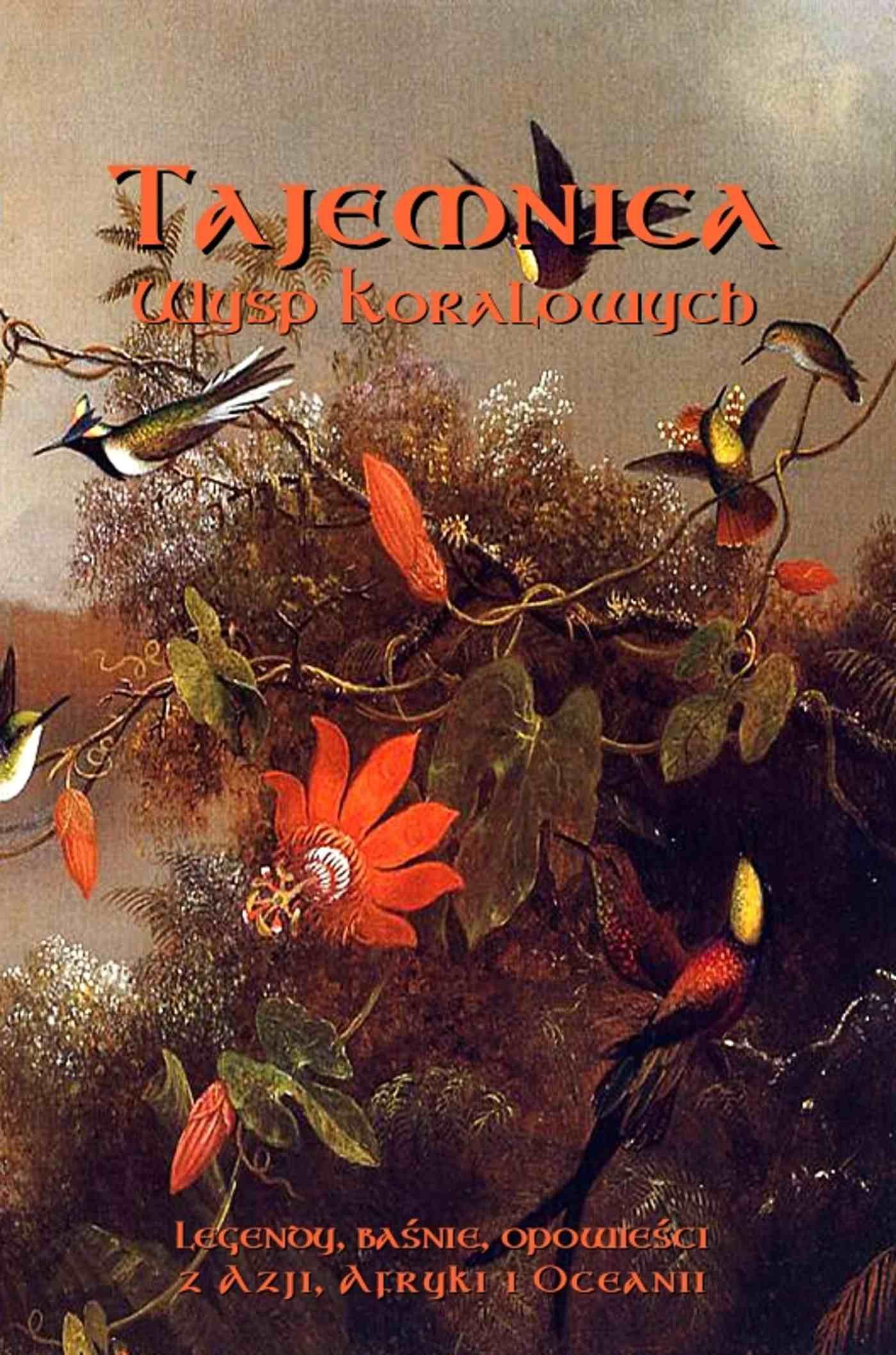 Tajemnica Wysp Koralowych. Legendy, baśnie, opowieści z Azji, Afryki i Oceanii - Ebook (Książka EPUB) do pobrania w formacie EPUB