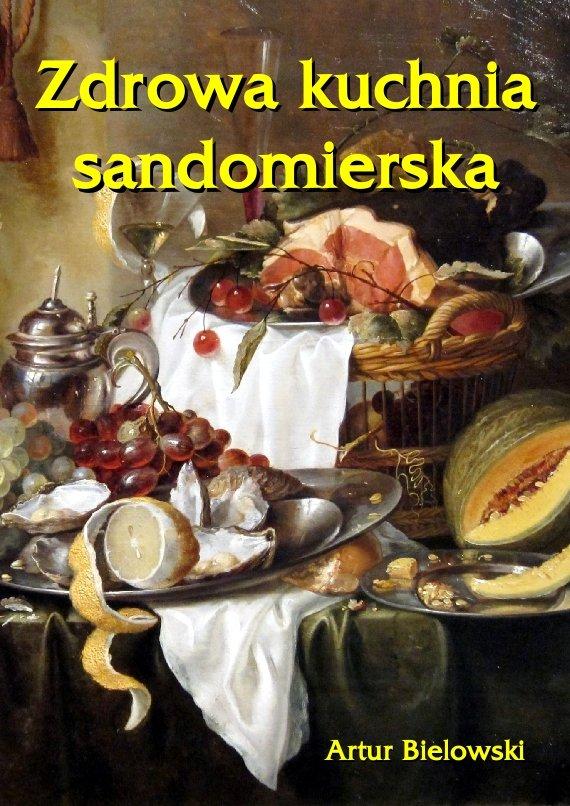 Zdrowa kuchnia sandomierska - Ebook (Książka na Kindle) do pobrania w formacie MOBI