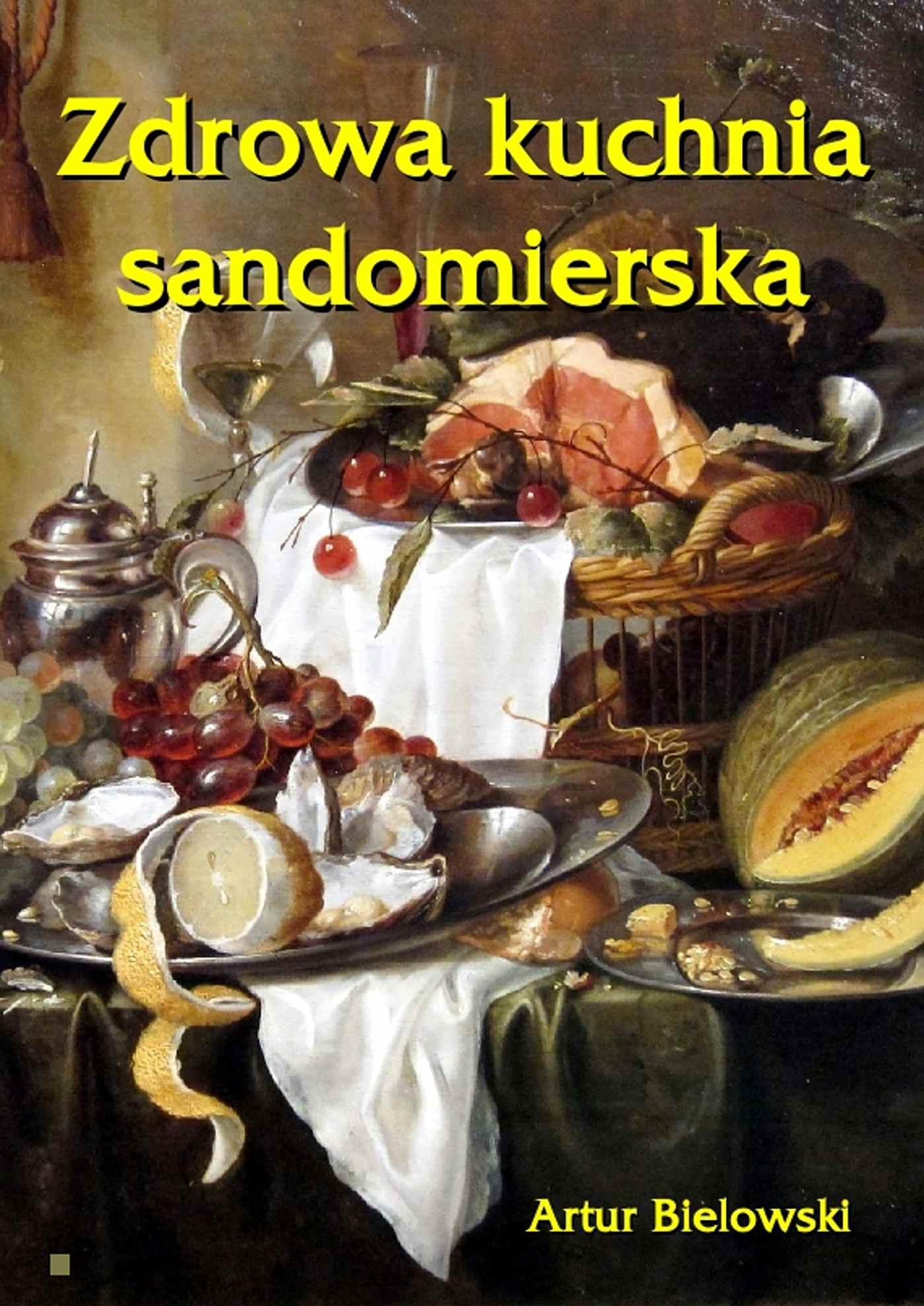 Zdrowa kuchnia sandomierska - Ebook (Książka EPUB) do pobrania w formacie EPUB