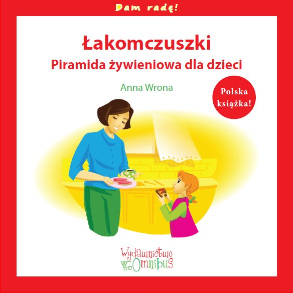 Łakomczuszki. Piramida żywieniowa dla dzieci - Ebook (Książka EPUB) do pobrania w formacie EPUB