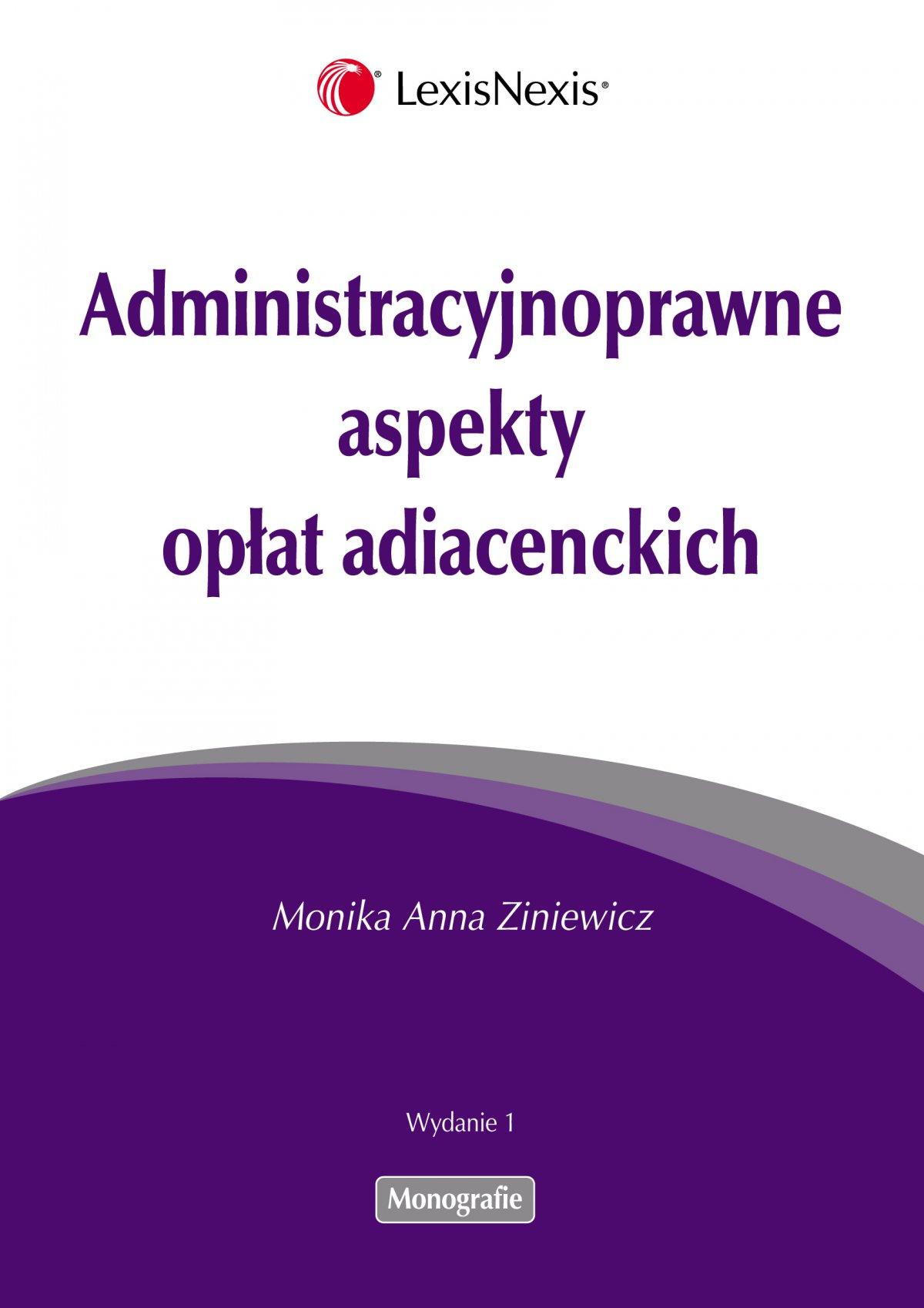 Administracyjnoprawne aspekty opłat adiacenckich - Ebook (Książka EPUB) do pobrania w formacie EPUB