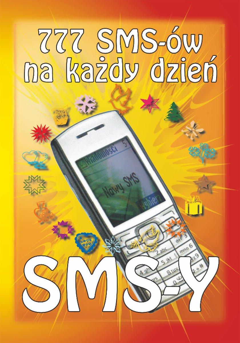 777 SMS-ów na każdy dzień - Ebook (Książka PDF) do pobrania w formacie PDF