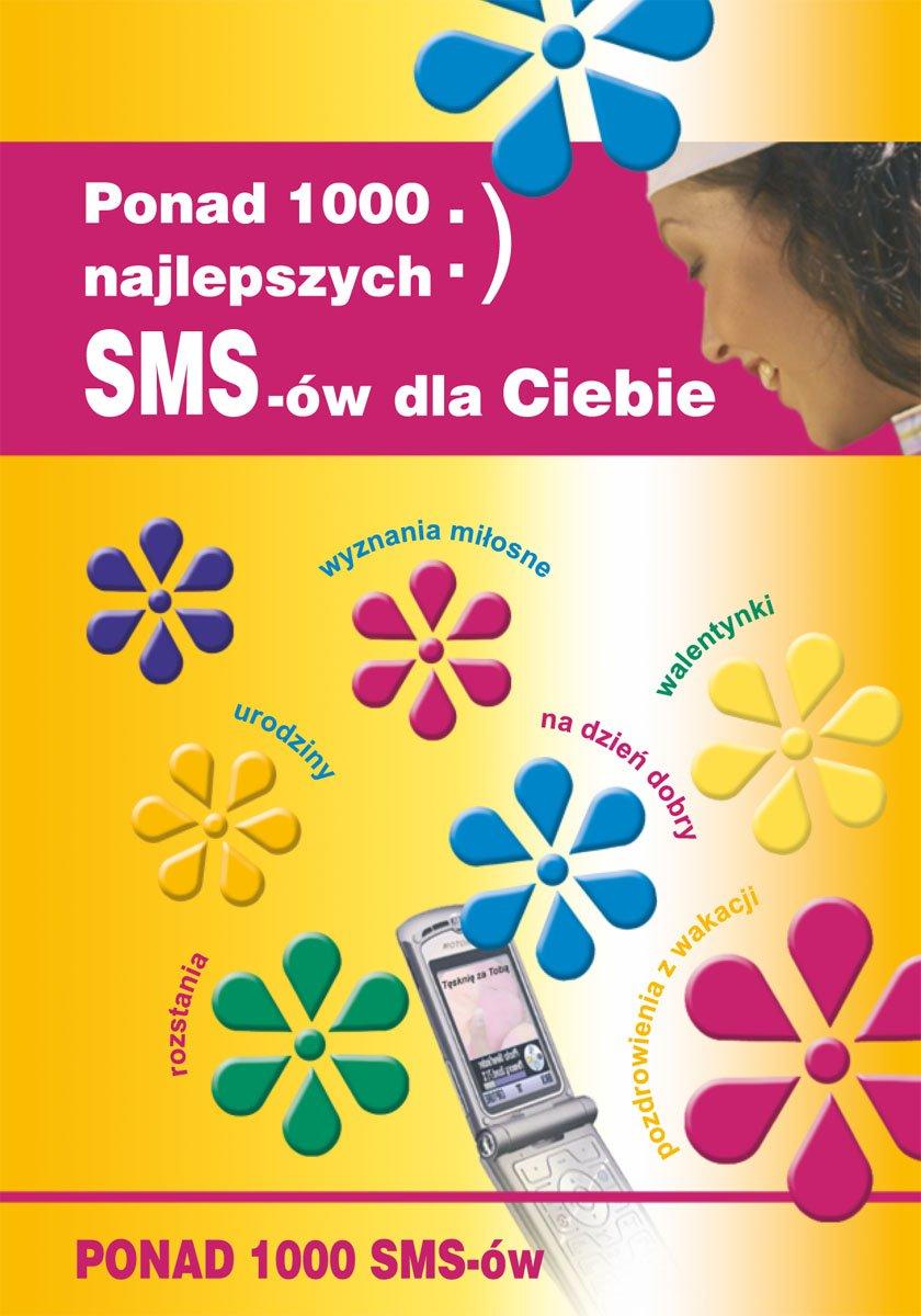 Ponad 1000 najlepszych SMS-ów dla Ciebie - Ebook (Książka PDF) do pobrania w formacie PDF