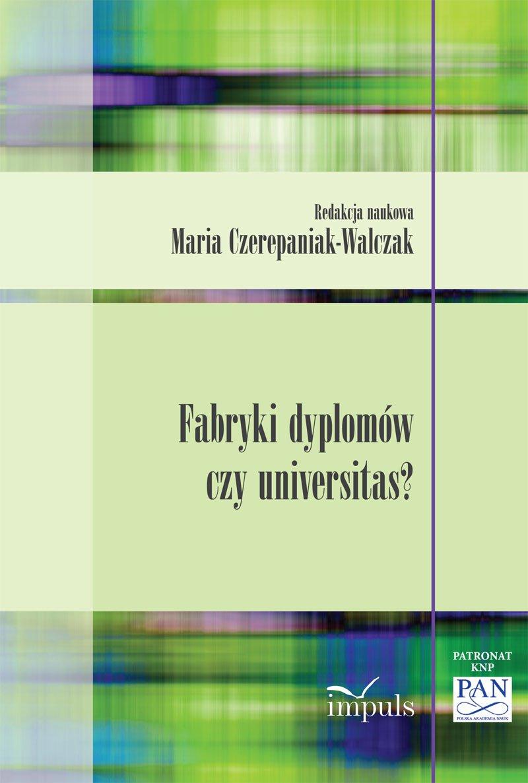 Fabryki dyplomów czy universitas? - Ebook (Książka EPUB) do pobrania w formacie EPUB