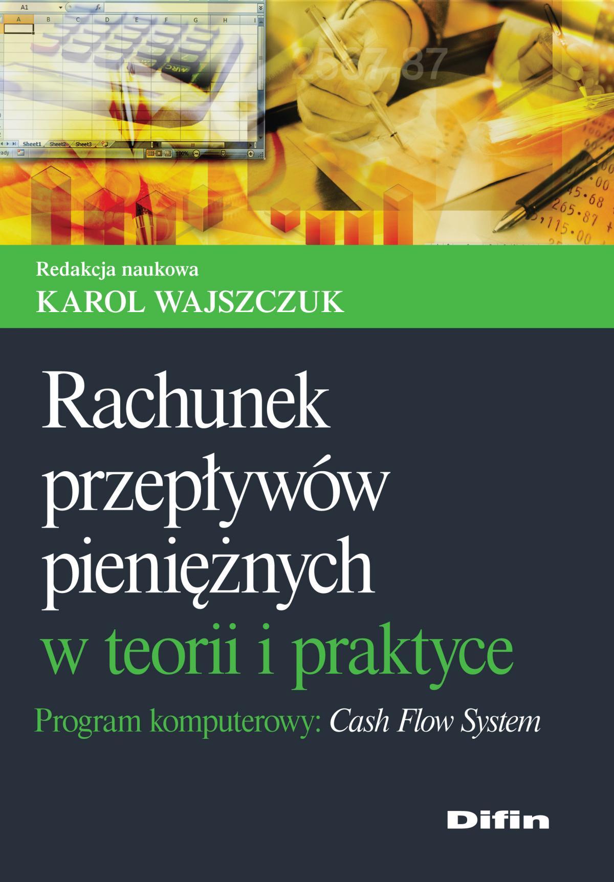 Rachunek przepływów pieniężnych w teorii i praktyce. Program komputerowy Cash Flow System - Ebook (Książka EPUB) do pobrania w formacie EPUB