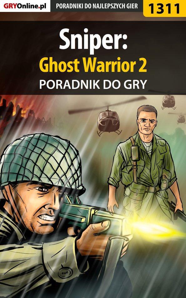 Sniper: Ghost Warrior 2 - poradnik do gry - Ebook (Książka PDF) do pobrania w formacie PDF