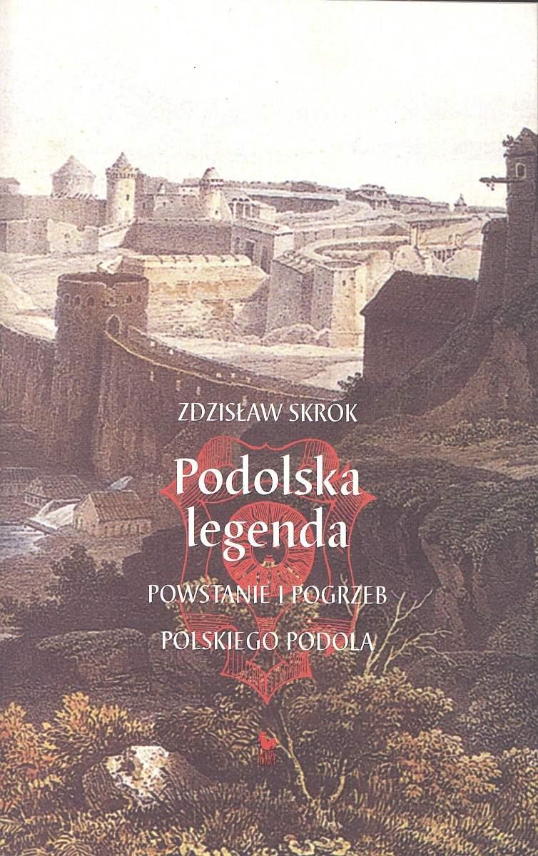Podolska legenda. Powstanie i pogrzeb polskiego Podola - Ebook (Książka na Kindle) do pobrania w formacie MOBI