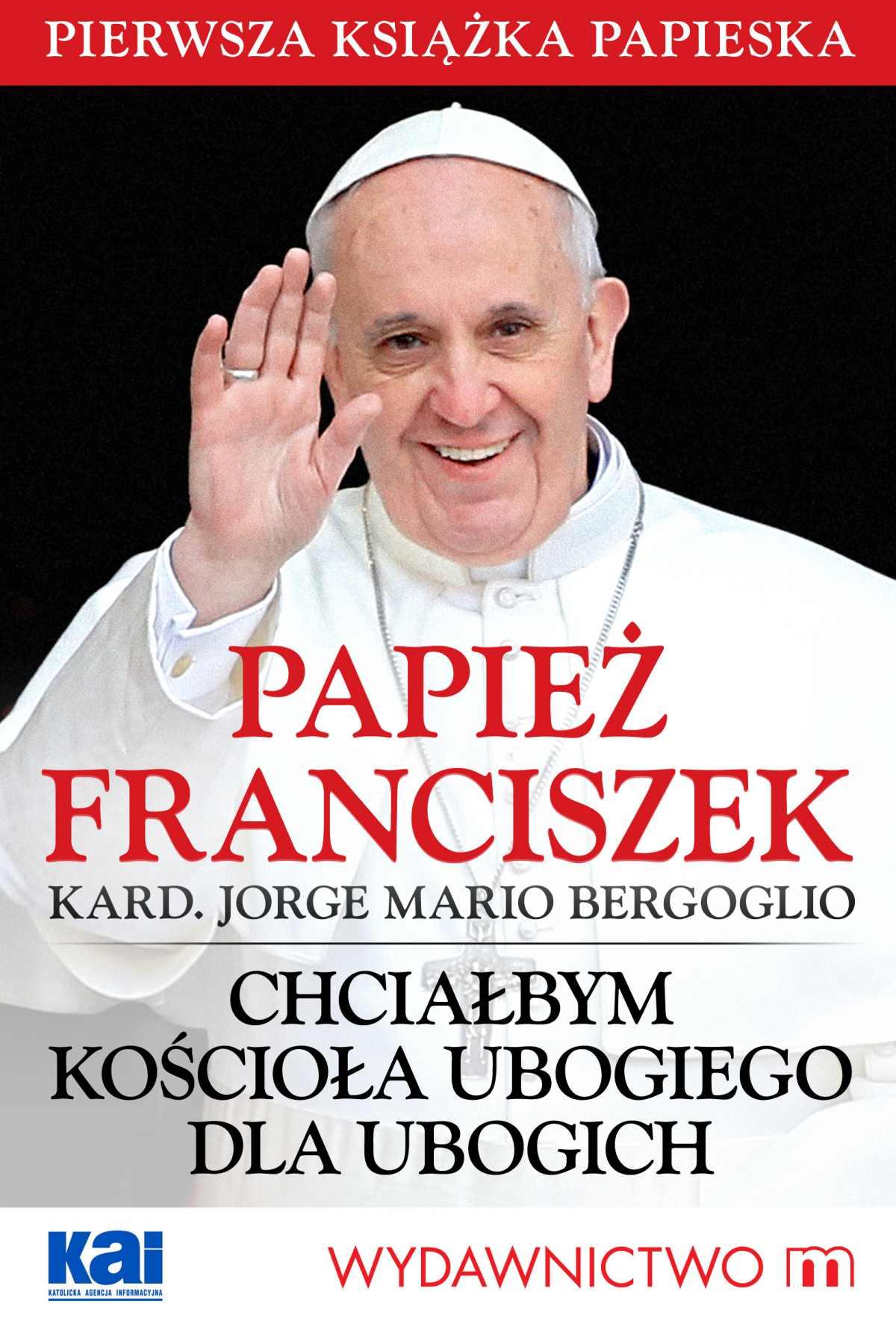 Papież Franciszek - Chciałbym Kościoła ubogiego dla ubogich - Ebook (Książka EPUB) do pobrania w formacie EPUB