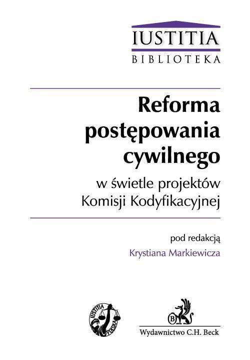 Reforma postępowania cywilnego w świetle projektów Komisji Kodyfikacyjnej - Ebook (Książka PDF) do pobrania w formacie PDF