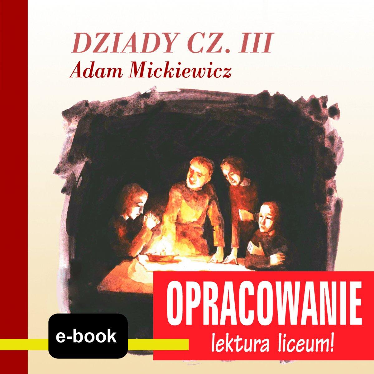Dziady cz. III (Adam Mickiewicz) - opracowanie - Ebook (Książka EPUB) do pobrania w formacie EPUB