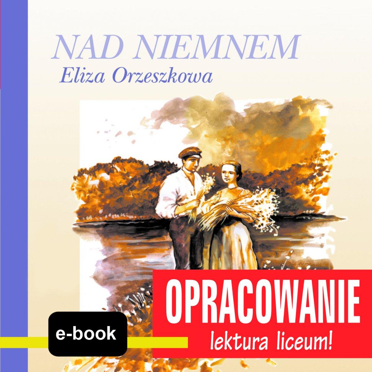 Nad Niemnem (Eliza Orzeszkowa) - opracowanie - Ebook (Książka EPUB) do pobrania w formacie EPUB
