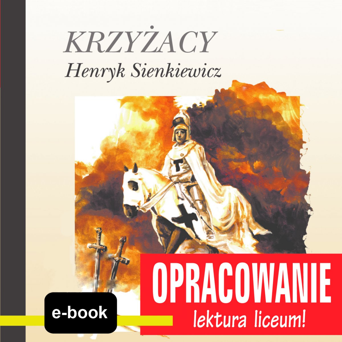 Krzyżacy (Henryk Sienkiewicz) - opracowanie - Ebook (Książka EPUB) do pobrania w formacie EPUB