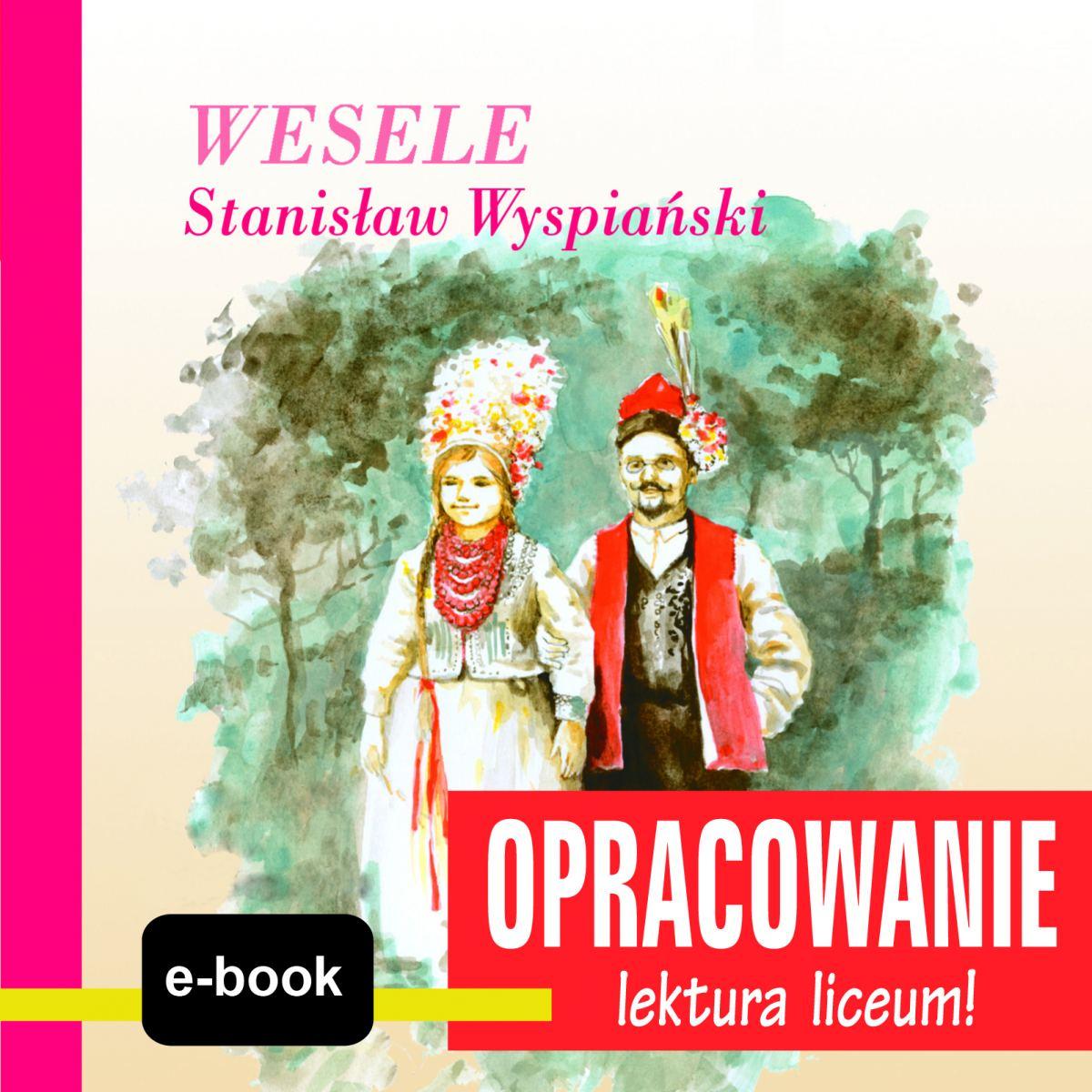 Wesele (Stanisław Wyspiański) - opracowanie - Ebook (Książka EPUB) do pobrania w formacie EPUB