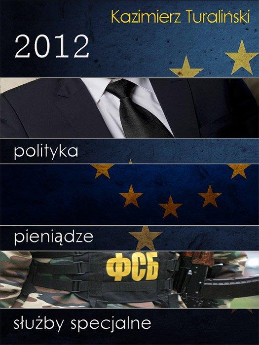 2012 Polityka Pieniądze Służby specjalne - Ebook (Książka EPUB) do pobrania w formacie EPUB