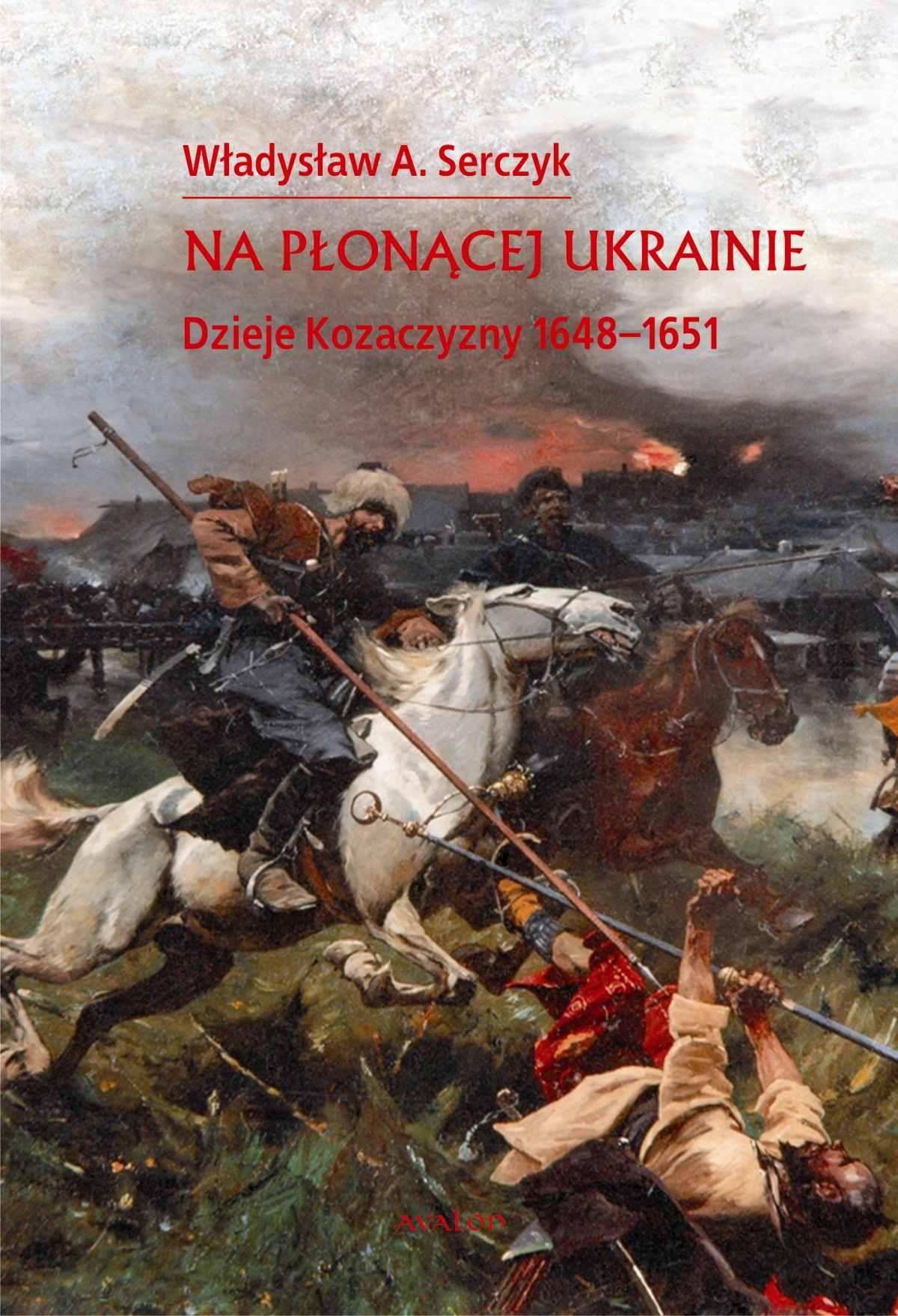 Na płonącej Ukrainie. Dzieje Kozaczyzny 1648-1651. - Ebook (Książka PDF) do pobrania w formacie PDF