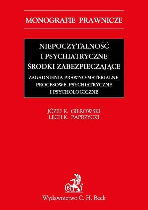 Niepoczytalność i psychiatryczne środki zabezpieczające. Zagadnienia prawno-materialne, procesowe, psychiatryczne i psychologiczne - Ebook (Książka PDF) do pobrania w formacie PDF