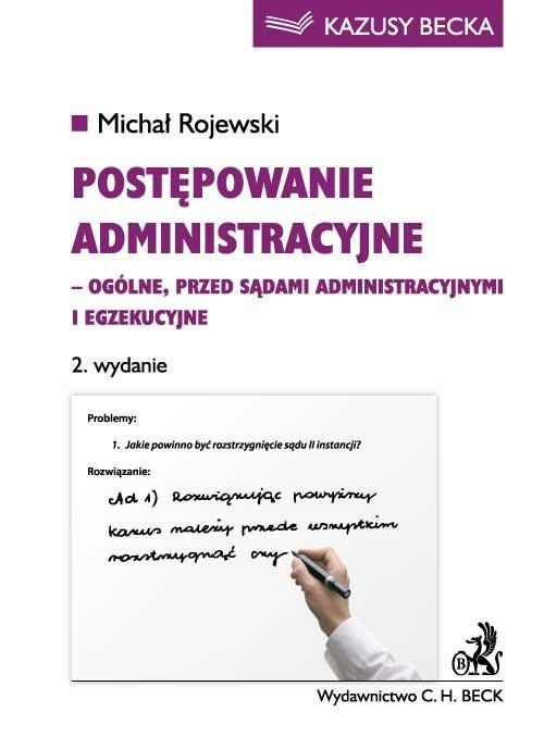 Postępowanie administracyjne - ogólne, przed sądami administracyjnymi i egzekucyjne - Ebook (Książka PDF) do pobrania w formacie PDF