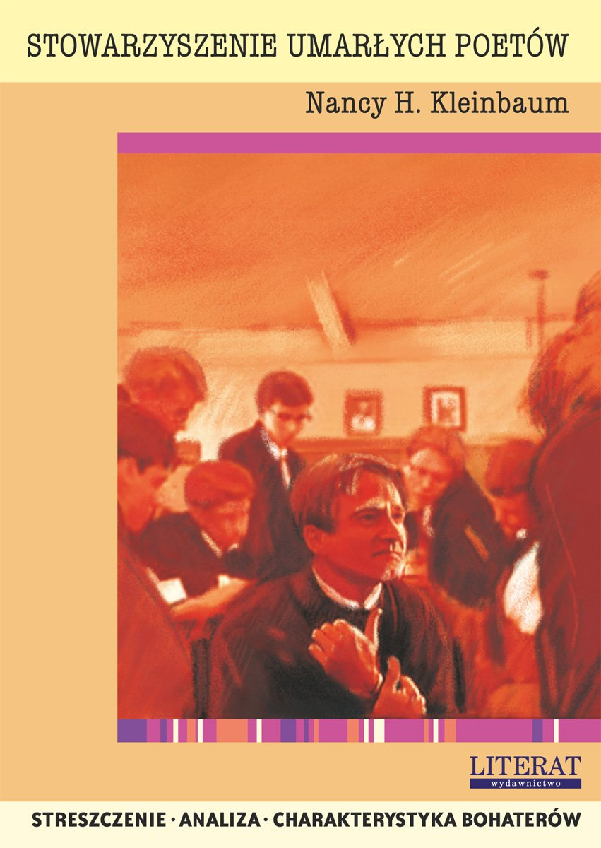 Stowarzyszenie umarłych poetów Nancy H. Kleinbaum. Streszczenie, analiza, interpretacja - Ebook (Książka PDF) do pobrania w formacie PDF